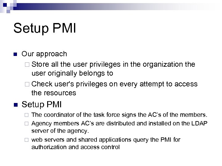 Setup PMI n Our approach ¨ Store all the user privileges in the organization