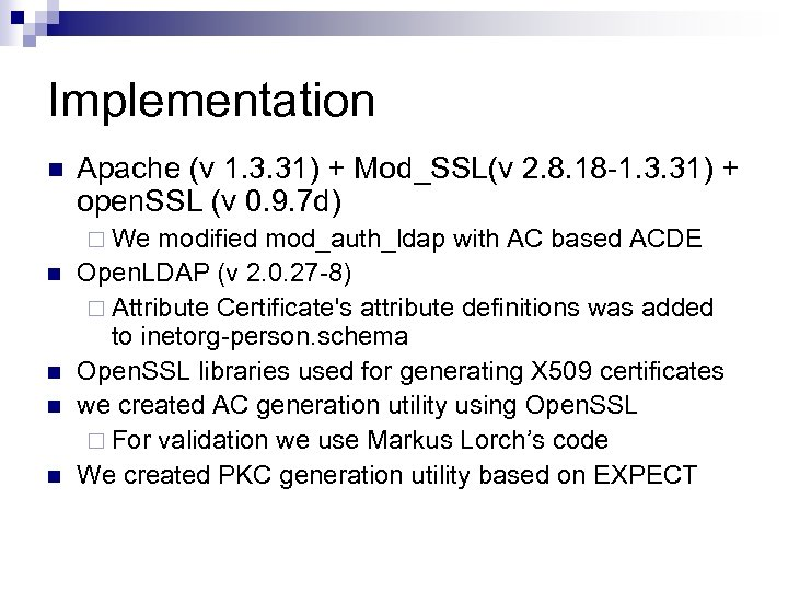 Implementation n Apache (v 1. 3. 31) + Mod_SSL(v 2. 8. 18 -1. 3.