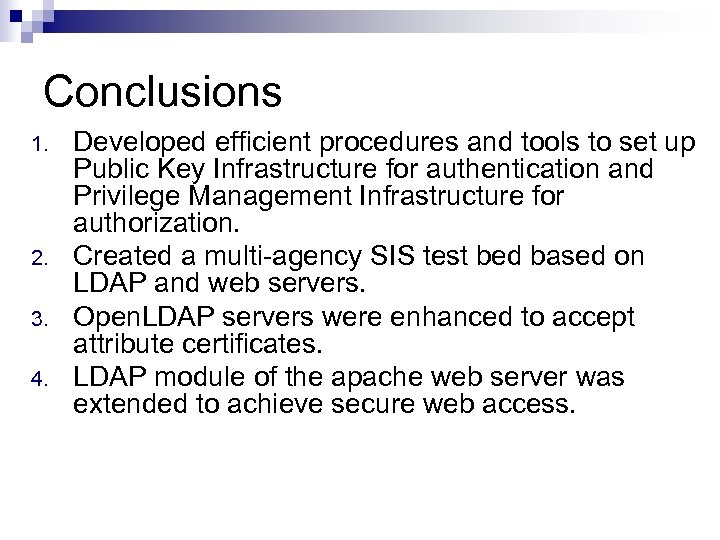 Conclusions 1. 2. 3. 4. Developed efficient procedures and tools to set up Public