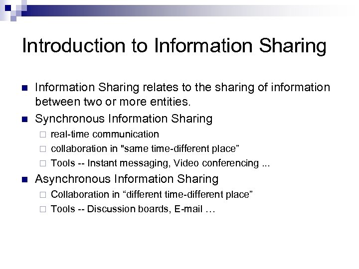 Introduction to Information Sharing n n Information Sharing relates to the sharing of information