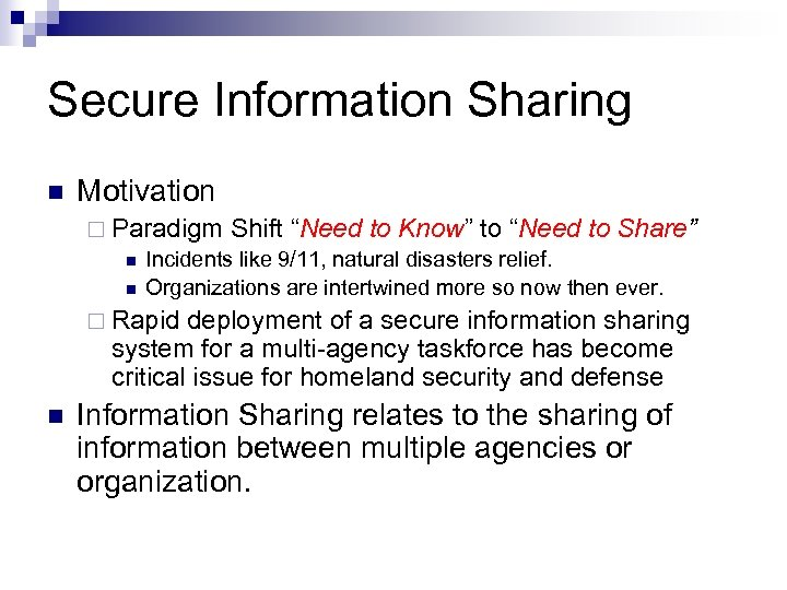 """Secure Information Sharing n Motivation ¨ Paradigm Shift """"Need to Know"""" to """"Need to"""