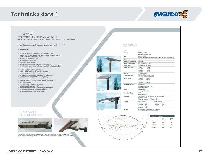 Technická data 1 SWARCO FUTURIT | 16/03/2018 27