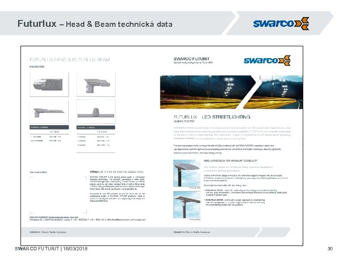 Futurlux – Head & Beam technická data SWARCO FUTURIT | 16/03/2018 30