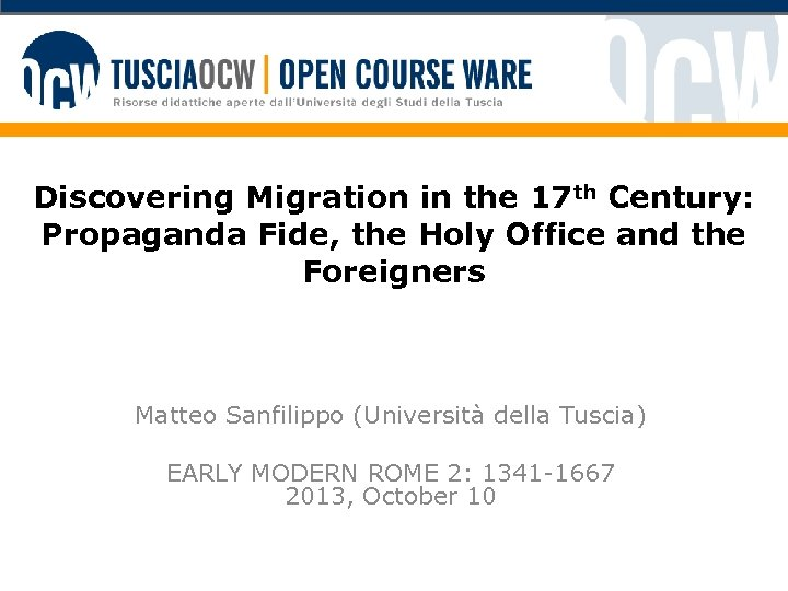 Discovering Migration in the 17 th Century: Propaganda Fide, the Holy Office and the