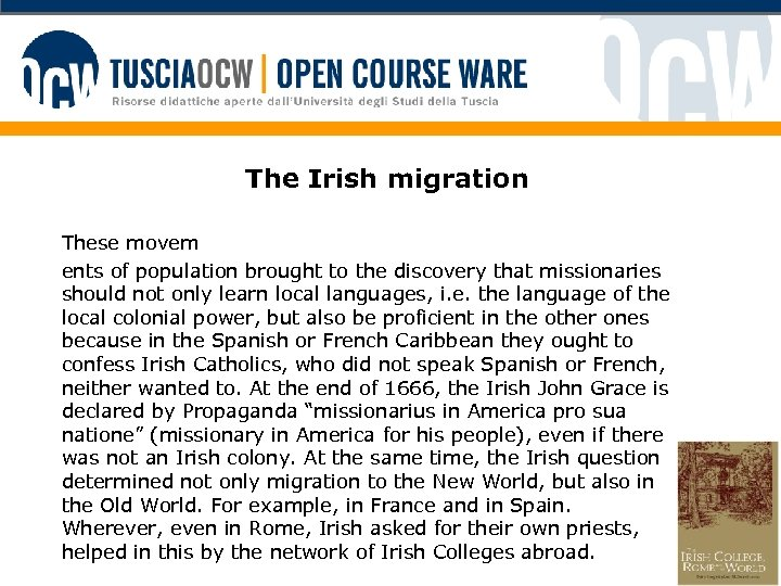 The Irish migration These movem ents of population brought to the discovery that missionaries