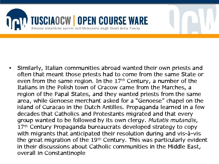 • Similarly, Italian communities abroad wanted their own priests and often that meant