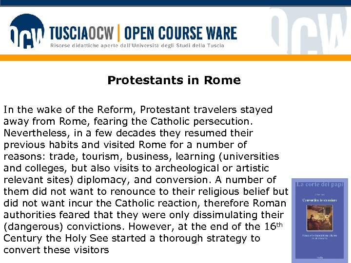 Protestants in Rome In the wake of the Reform, Protestant travelers stayed away from