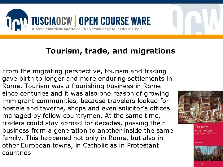 Tourism, trade, and migrations From the migrating perspective, tourism and trading gave birth to