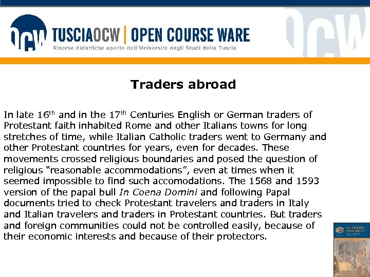 Traders abroad In late 16 th and in the 17 th Centuries English or