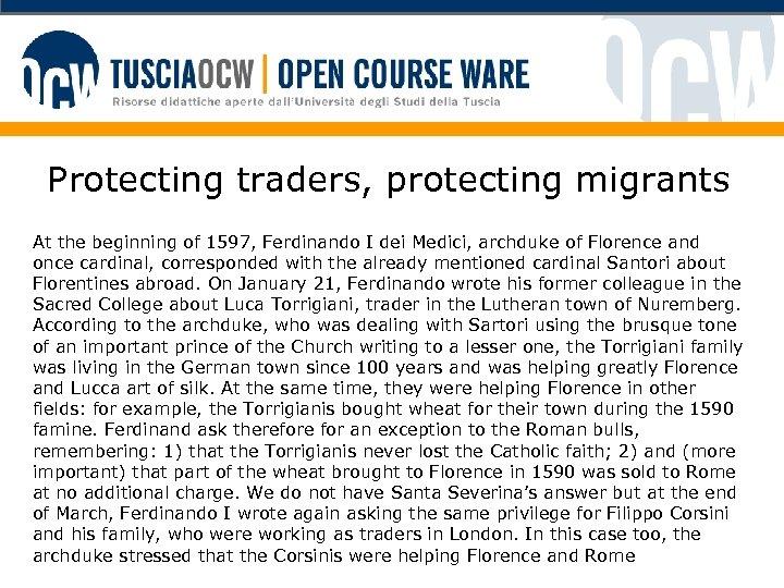 Protecting traders, protecting migrants At the beginning of 1597, Ferdinando I dei Medici, archduke