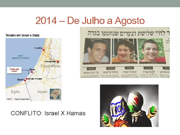 2014 – De Julho a Agosto CONFLITO: Israel X Hamas