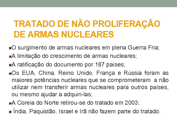 TRATADO DE NÃO PROLIFERAÇÃO DE ARMAS NUCLEARES O surgimento de armas nucleares em plena