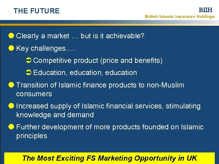 BIIH THE FUTURE British Islamic Insurance Holdings Clearly a market … but is it
