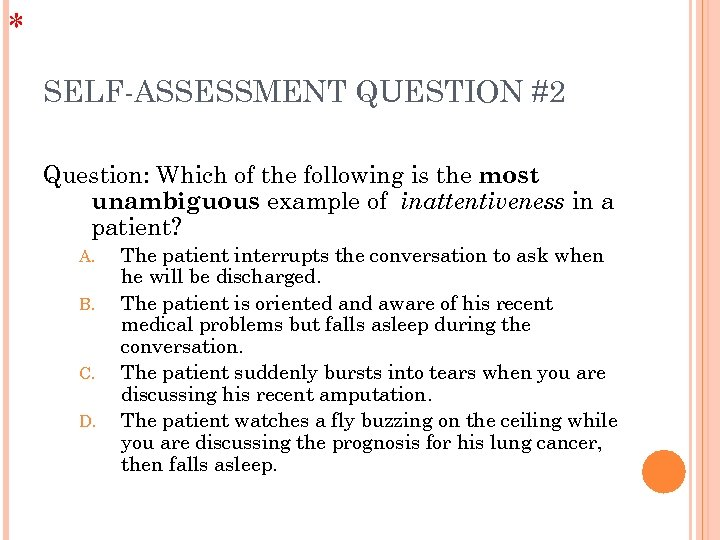 * SELF-ASSESSMENT QUESTION #2 Question: Which of the following is the most unambiguous example