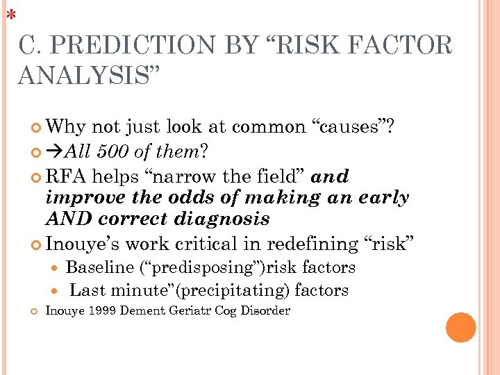 "* C. PREDICTION BY ""RISK FACTOR ANALYSIS"" Why not just look at common ""causes""?"