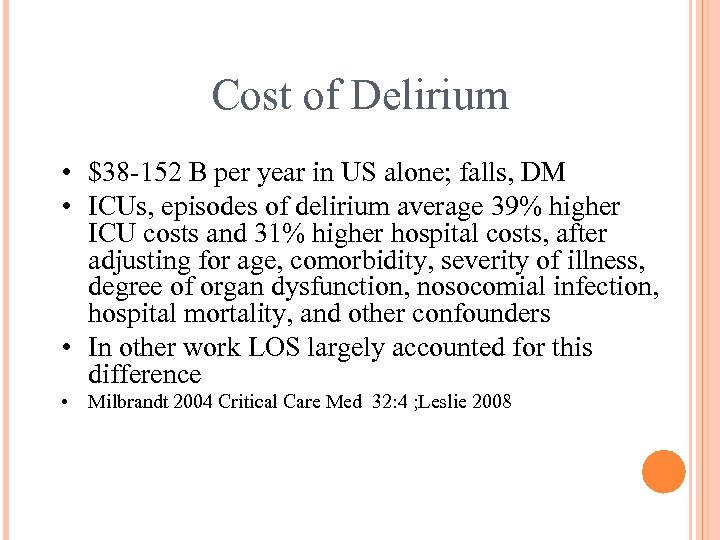Cost of Delirium • $38 -152 B per year in US alone; falls, DM