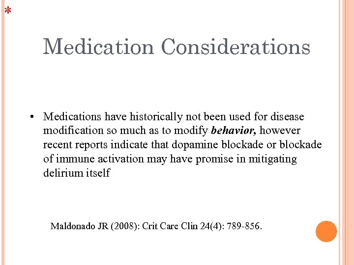 * Medication Considerations • Medications have historically not been used for disease modification so