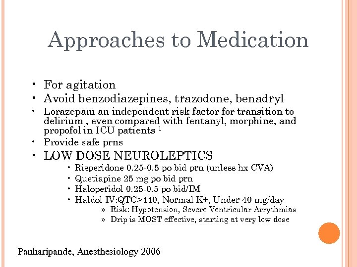 Approaches to Medication • For agitation • Avoid benzodiazepines, trazodone, benadryl • Lorazepam an
