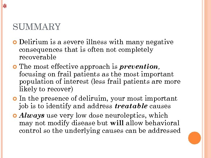 * SUMMARY Delirium is a severe illness with many negative consequences that is often