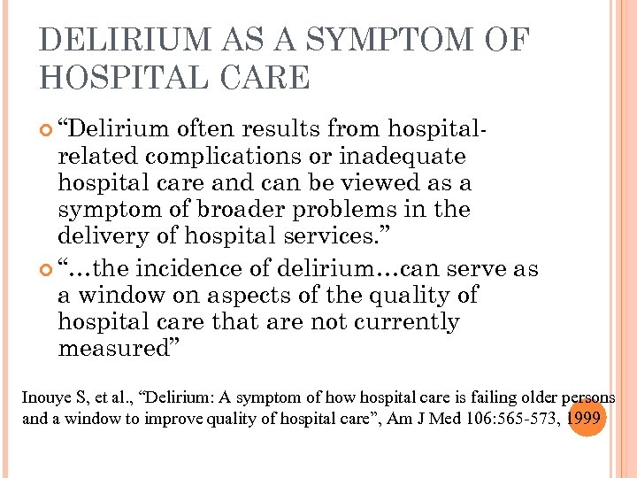 "DELIRIUM AS A SYMPTOM OF HOSPITAL CARE ""Delirium often results from hospitalrelated complications or"