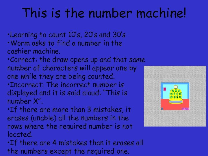 This is the number machine! • Learning to count 10's, 20's and 30's •