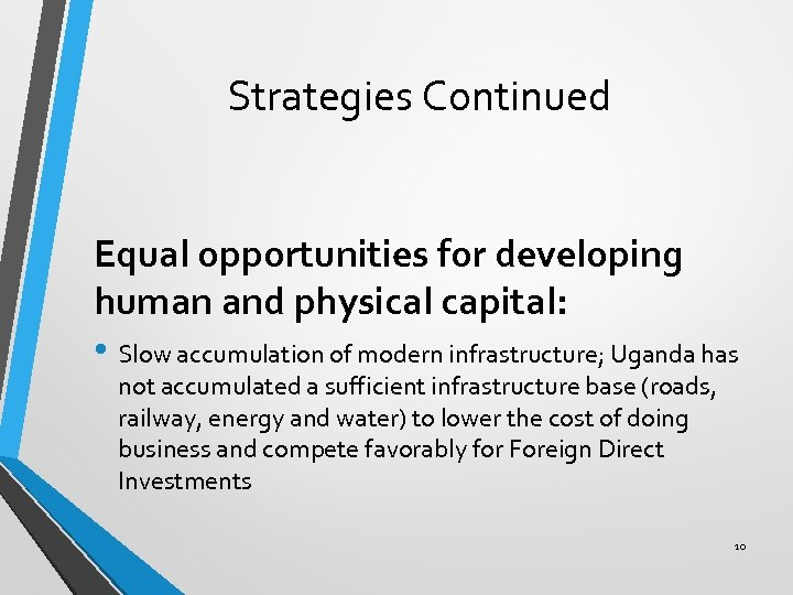 Strategies Continued Equal opportunities for developing human and physical capital: • Slow accumulation of