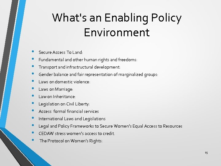 What's an Enabling Policy Environment • • • • Secure Access To Land: Fundamental