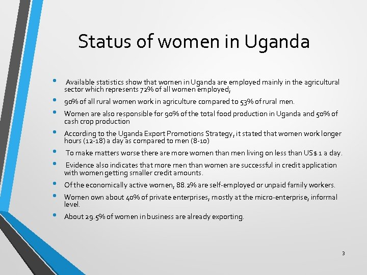 Status of women in Uganda • • • Available statistics show that women in