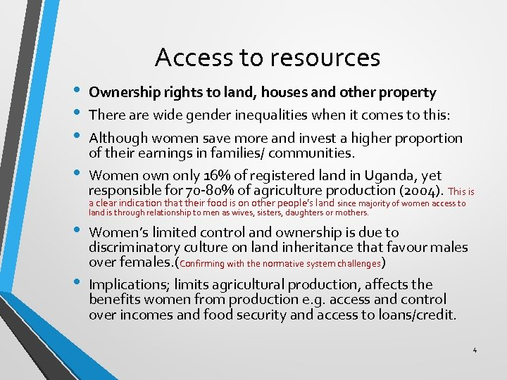 Access to resources • • Ownership rights to land, houses and other property There