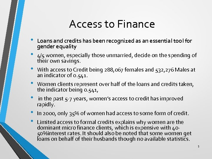 Access to Finance • • Loans and credits has been recognized as an essential