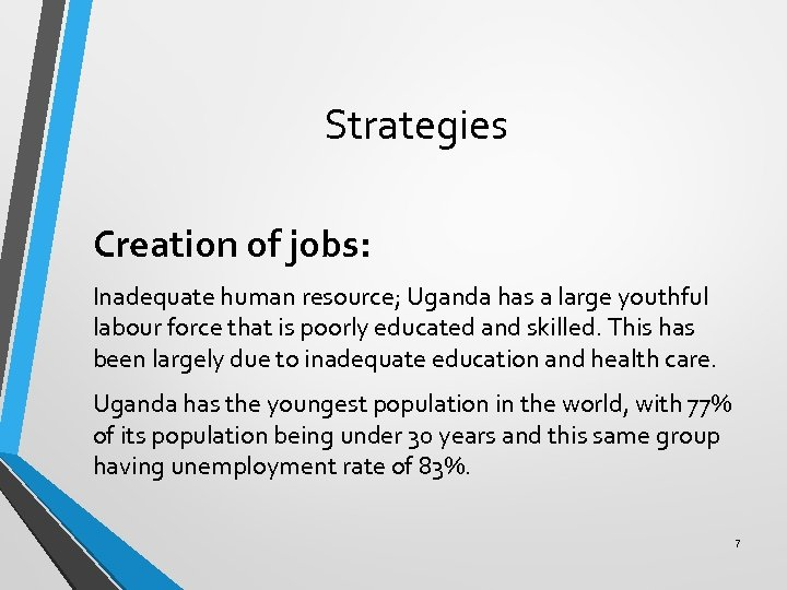 Strategies Creation of jobs: Inadequate human resource; Uganda has a large youthful labour force