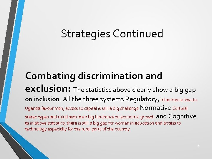 Strategies Continued Combating discrimination and exclusion: The statistics above clearly show a big gap