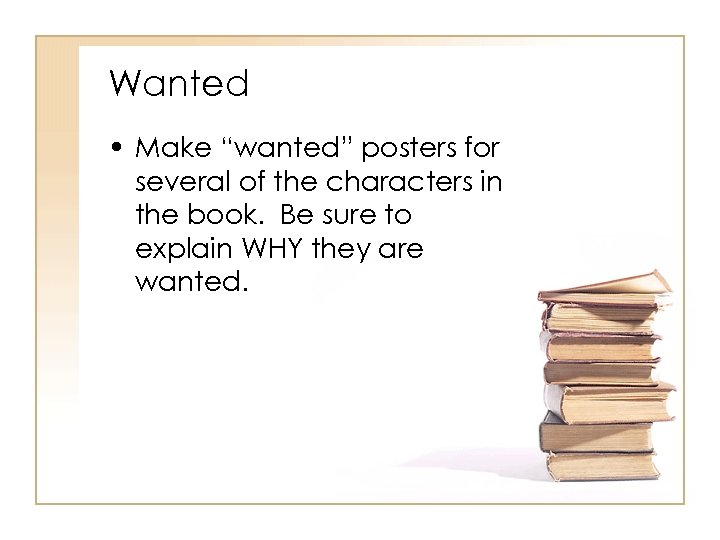 """Wanted • Make """"wanted"""" posters for several of the characters in the book. Be"""