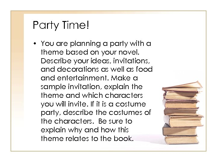 Party Time! • You are planning a party with a theme based on your