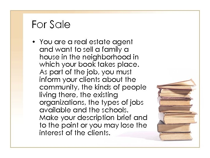 For Sale • You are a real estate agent and want to sell a