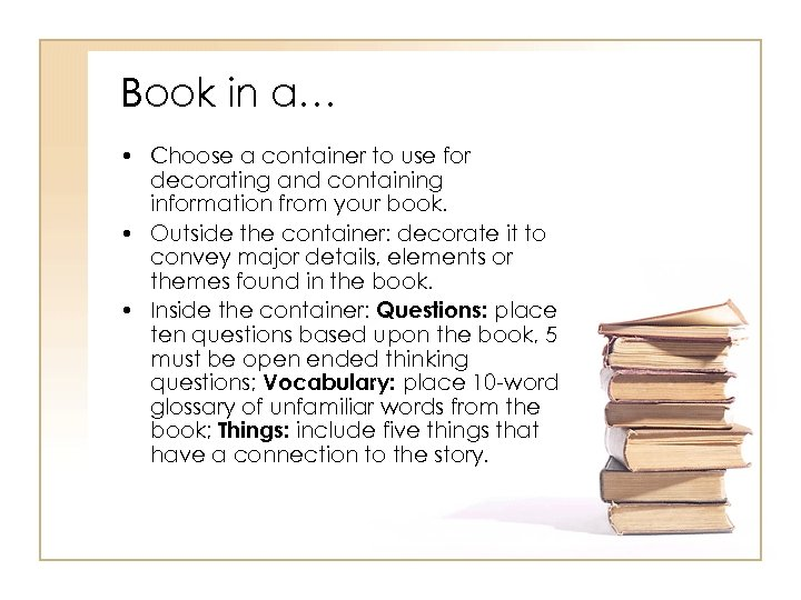 Book in a… • Choose a container to use for decorating and containing information