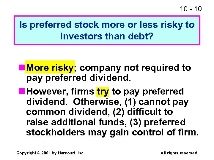 10 - 10 Is preferred stock more or less risky to investors than debt?