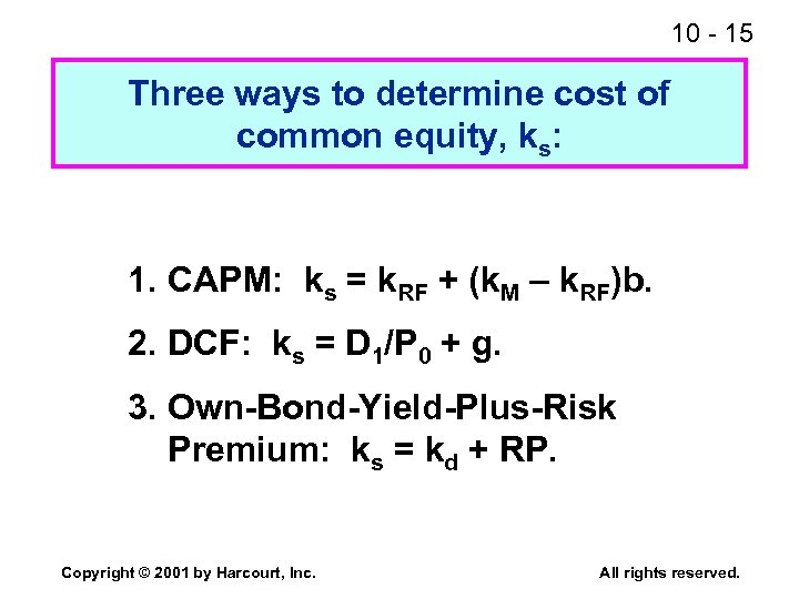 10 - 15 Three ways to determine cost of common equity, ks: 1. CAPM: