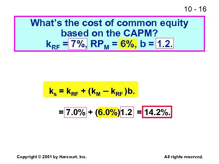 10 - 16 What's the cost of common equity based on the CAPM? k.