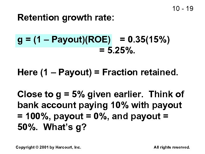 10 - 19 Retention growth rate: g = (1 – Payout)(ROE) = 0. 35(15%)