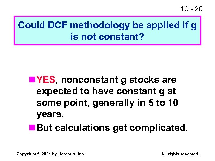 10 - 20 Could DCF methodology be applied if g is not constant? n