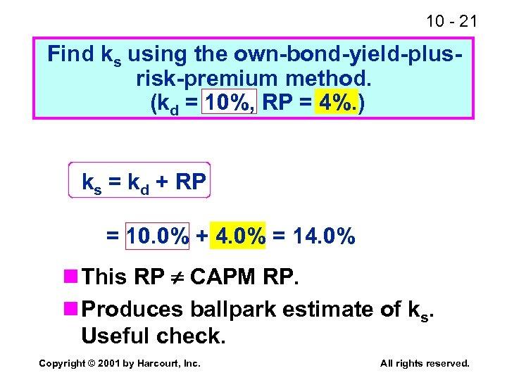 10 - 21 Find ks using the own-bond-yield-plusrisk-premium method. (kd = 10%, RP =