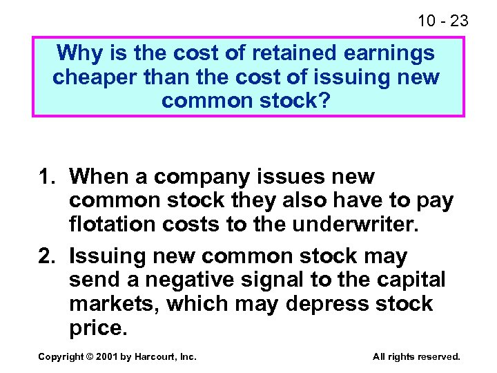 10 - 23 Why is the cost of retained earnings cheaper than the cost