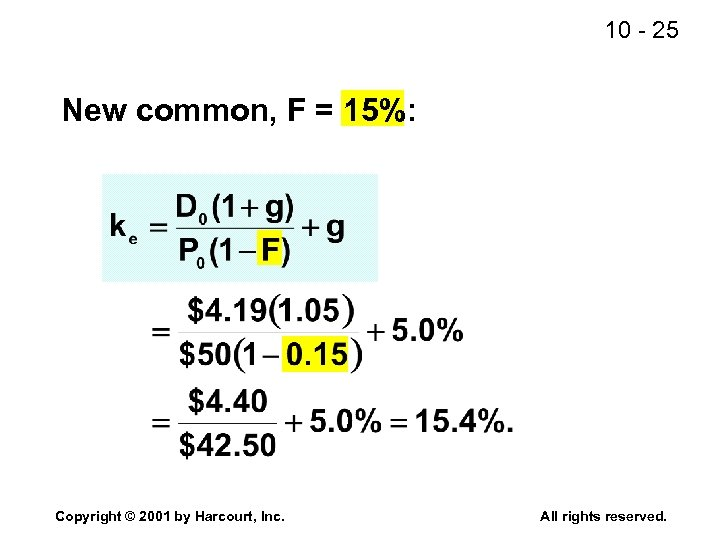 10 - 25 New common, F = 15%: Copyright © 2001 by Harcourt, Inc.