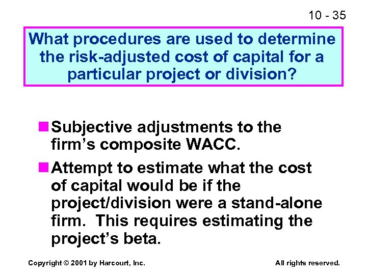10 - 35 What procedures are used to determine the risk-adjusted cost of capital