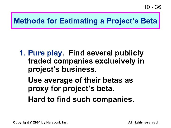 10 - 36 Methods for Estimating a Project's Beta 1. Pure play. Find several