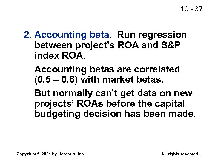 10 - 37 2. Accounting beta. Run regression between project's ROA and S&P index