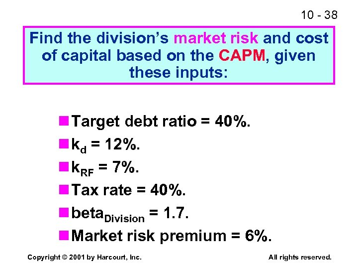 10 - 38 Find the division's market risk and cost of capital based on