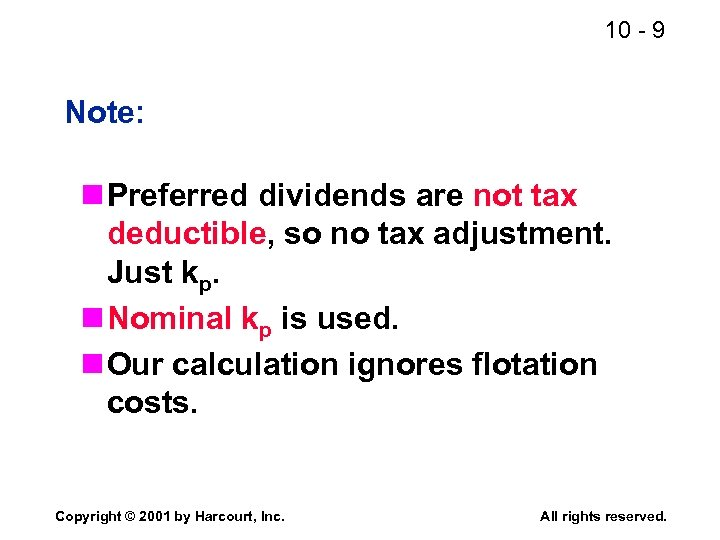 10 - 9 Note: n Preferred dividends are not tax deductible, so no tax