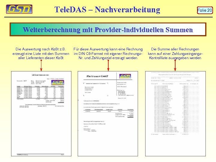 Tele. DAS – Nachverarbeitung Folie 20 Weiterberechnung mit Provider-individuellen Summen Die Auswertung nach Ko.